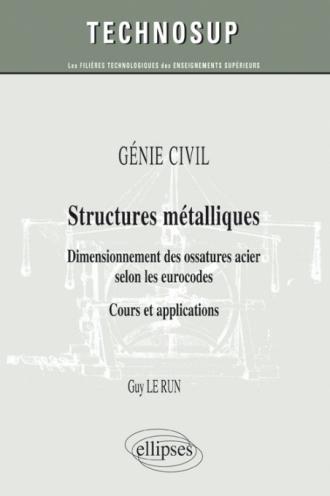 GÉNIE CIVIL - Structures métalliques - Dimensionnement des ossatures acier selon les eurocodes. Cours et applications (Niveau B)