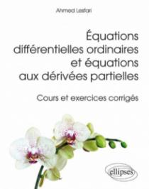 Équations différentielles ordinaires et équations aux dérivées partielles - Cours et exercices corrigés