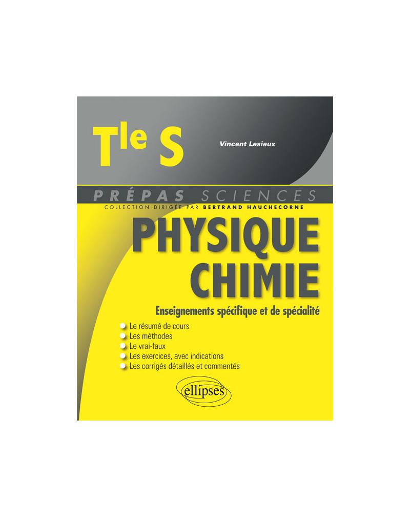 Physique-Chimie Terminale S - Enseignements spécifique et de spécialité