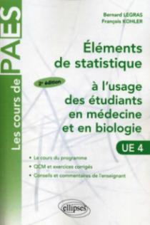 Eléments de statistiques à l'usage des étudiants en médecine et en biologie. Cours et exercices. 2e édition