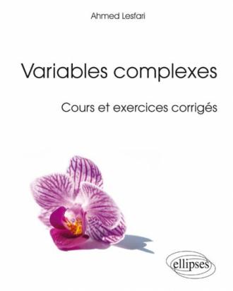 Variables complexes (cours et exercices corrigés)