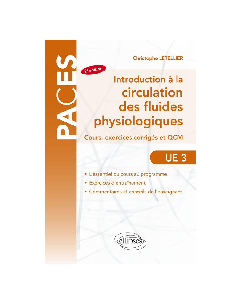 UE3 - Introduction à la circulation des fluides physiologiques - Cours, exercices corrigés et QCM - 2e édition