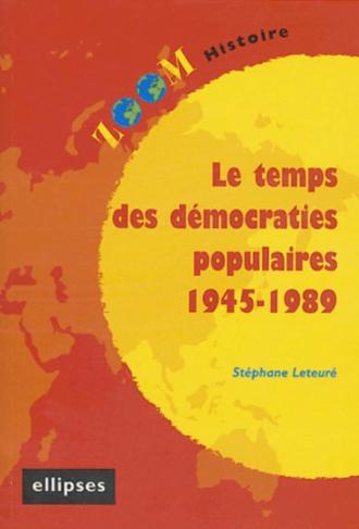 temps des démocraties populaires (1945-1989) (Le)