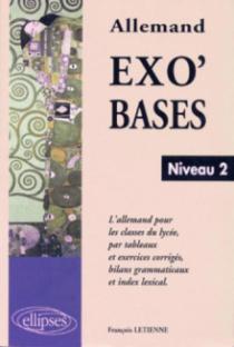 Exo'Bases - Niveau 2 - L'allemand pour les classes de lycée