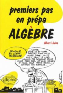 Premiers pas en prépa - Algèbre