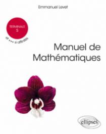 Manuel de Mathématiques Terminale S et +++ si affinités