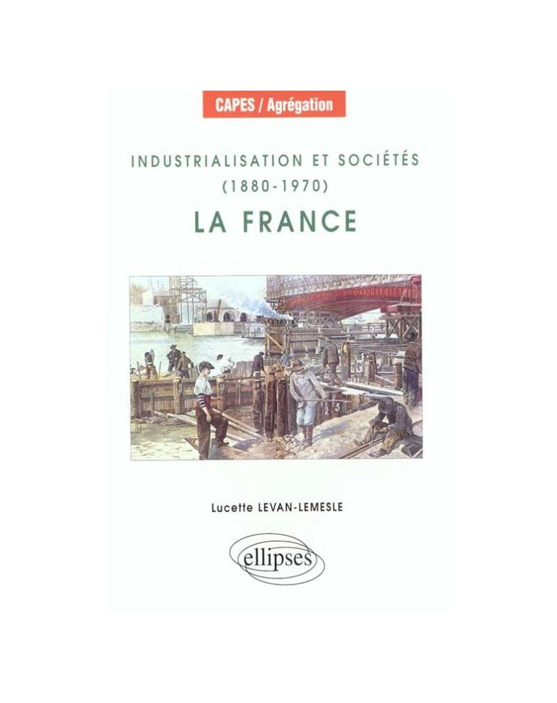 Industrialisation et sociétés (1880-1970) : la France