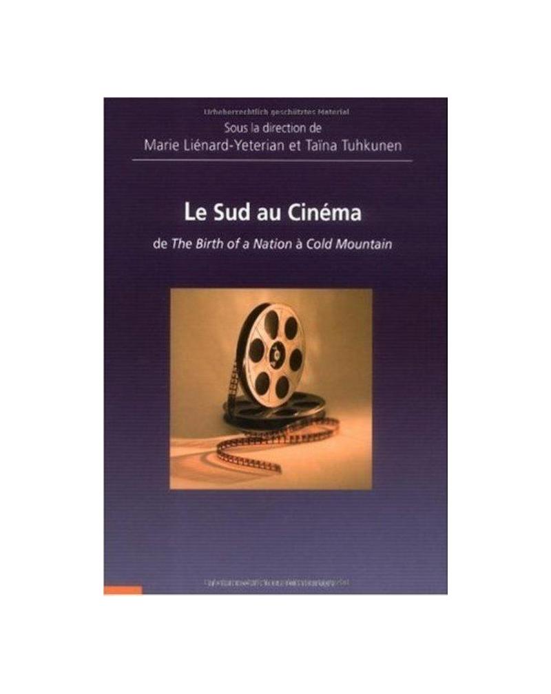 Sud au cinéma (Le) : De The birth of a Nation à Cold Mountain