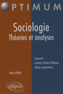 Sociologie. Théories et analyses