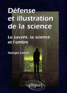 Défense et illustration de la science - Le savant, la science et l'ombre