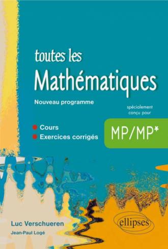 Toutes les Mathématiques MP - cours et exercices corrigés - Nouveau programme