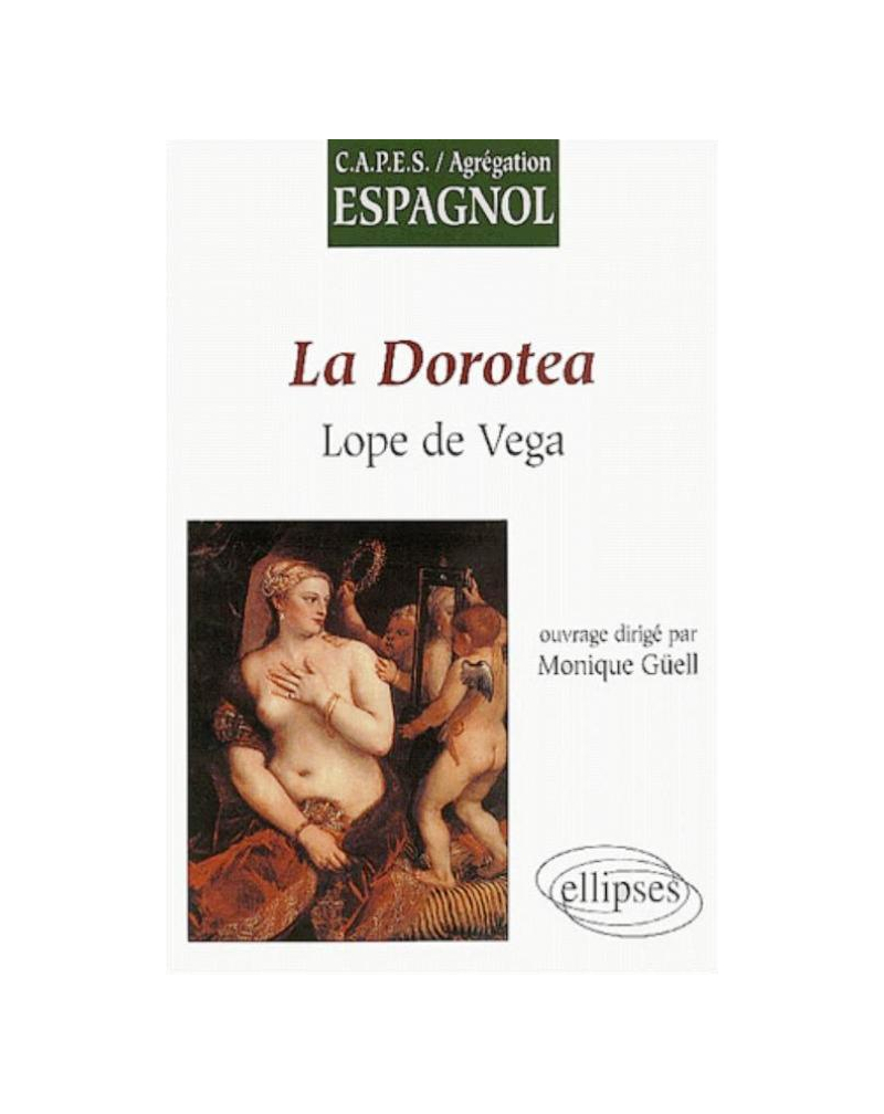 Vega, La Dorotea