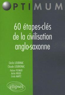 60 étapes-clés de la civilisation anglo-saxonne