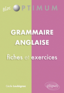 Grammaire anglaise : fiches et exercices