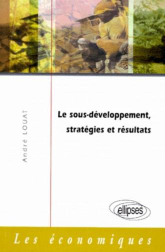 Le sous-développement, stratégies et résultats