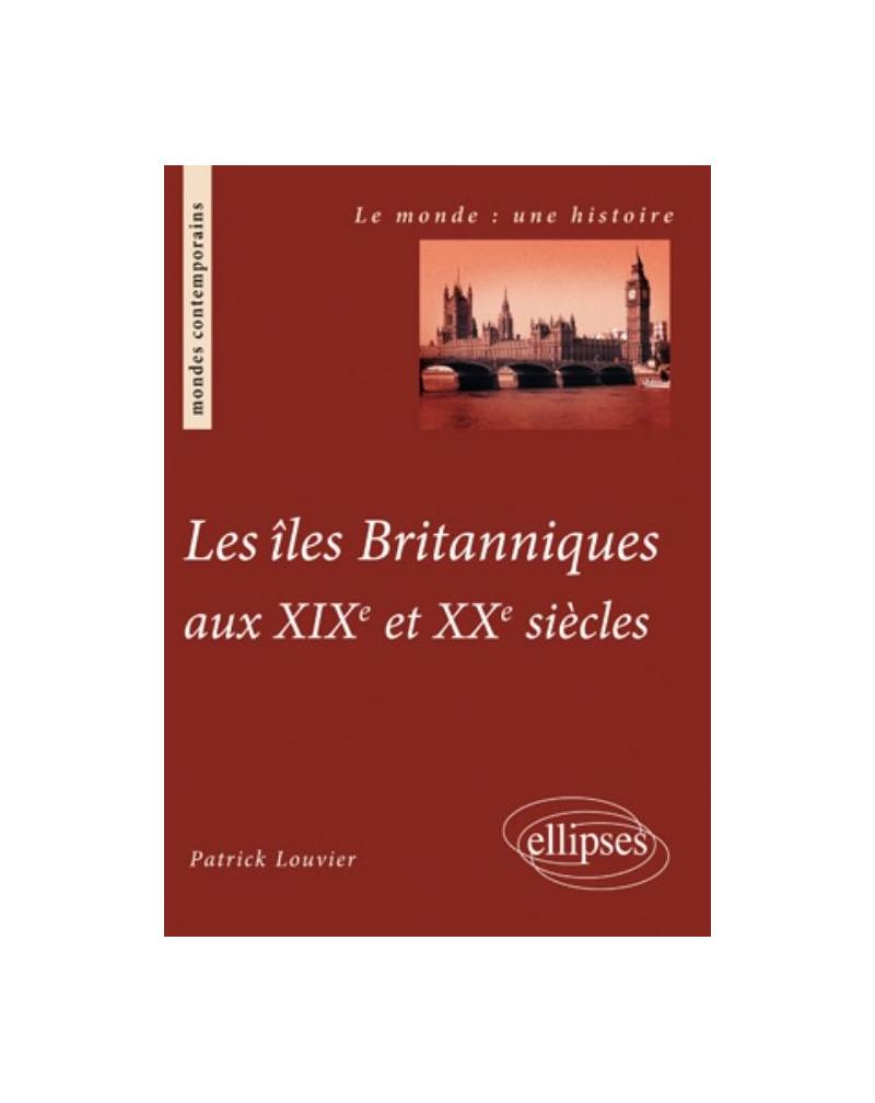 Les îles Britanniques aux XIXe et XXe siècles