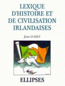 Lexique d'histoire et de civilisation irlandaises
