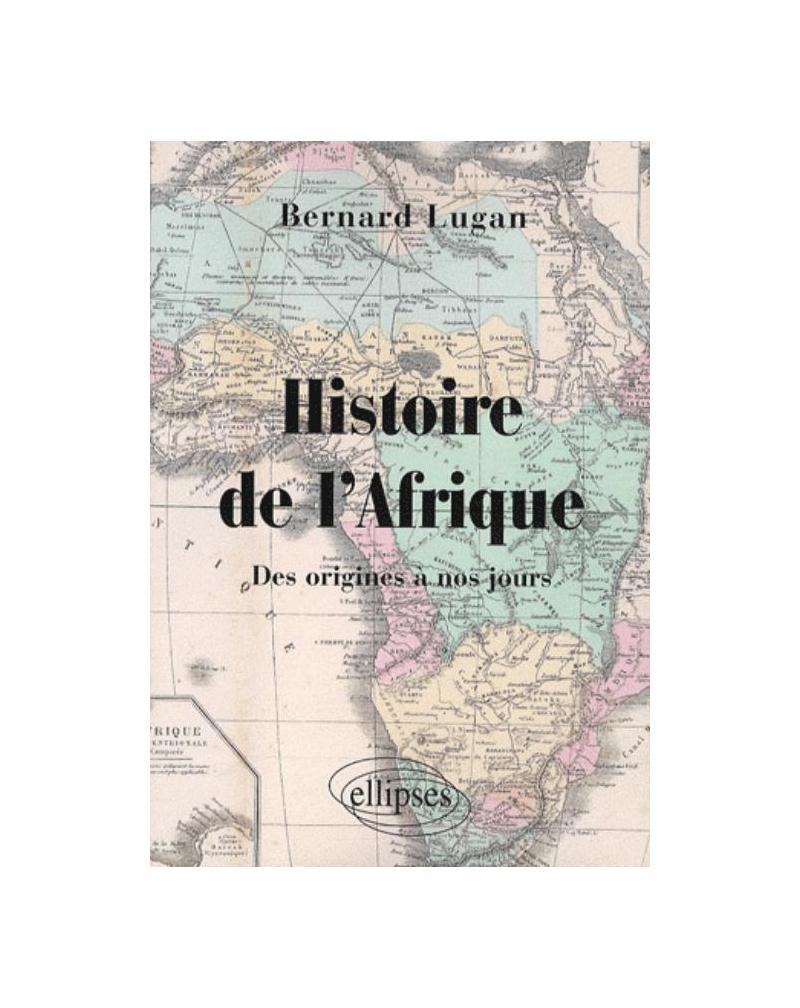 Histoire de l'Afrique. Des origines à nos jours