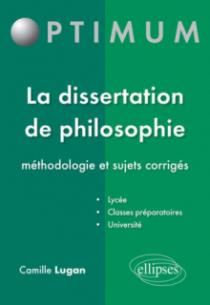 La dissertation de philosophie - méthodologie et sujets corrigés