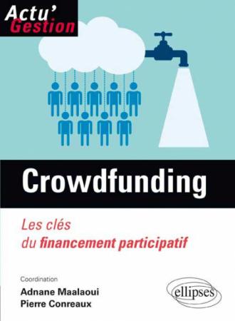 Le Crowdfunding. Les clés du financement participatif