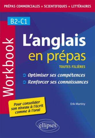 L'anglais en prépas. Workbook. Optimiser ses compétences. Renforcer ses connaissances.