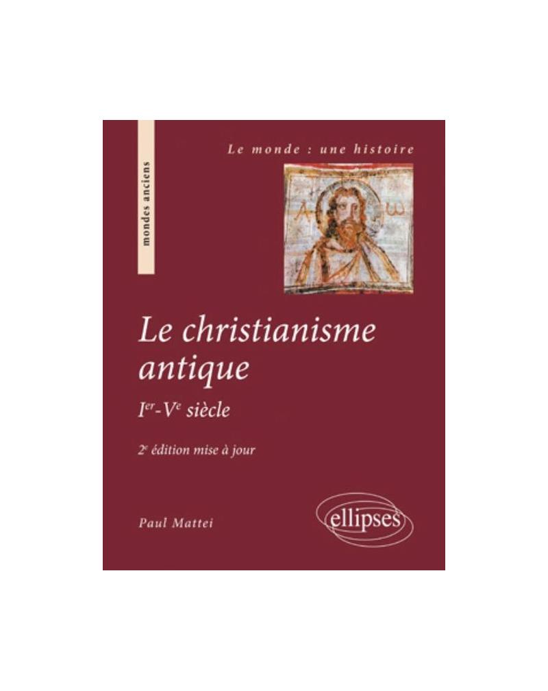 Le christianisme antique - 2e édition mise à jour