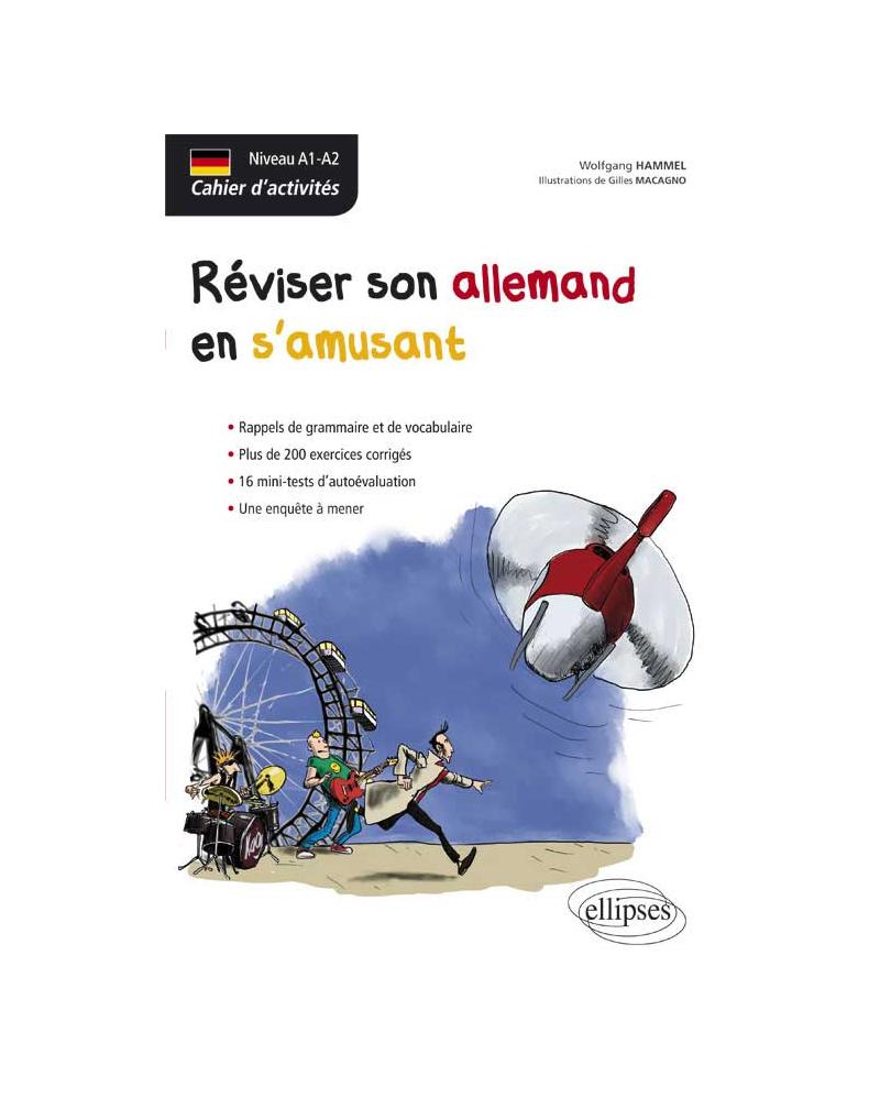 Allemand. Cahier d'activités. Réviser son allemand en s'amusant. [niveau A1-A2]