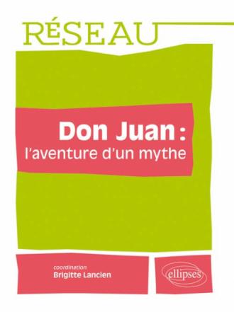 Don Juan : l'aventure d'un mythe