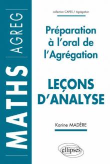 Leçons d'analyse - Préparation à l'oral de l'Agrégation de Mathématiques