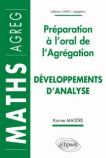 Développements d'analyse - Préparation à l'oral de l'Agrégation de Mathématiques