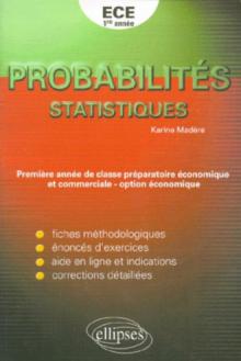 Exercices corrigés de Mathématiques pour la première et deuxième année de classe préparatoire ECE - Probabilités - Statistiques