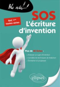 SOS L'écriture d'invention - Premières toutes séries