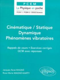 Cinématique / Statique / Dynamique / Phénomènes vibratoires