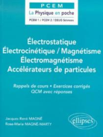 Électrostatique / Électrocinétique / Magnétisme / Électromagnétisme / Accélérateurs de particules