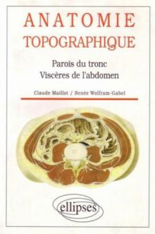 Anatomie topographique - Parois du tronc, viscères de l'abdomen