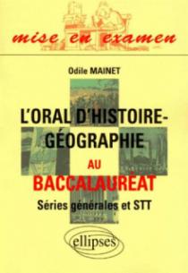 oral d'histoire et de géographie au Baccalauréat séries générales et STT (L')