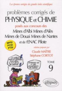 Physique et Chimie Mines d'Albi, Alès, Douai, Nantes, et Enac 2008-2009 - Tome 9