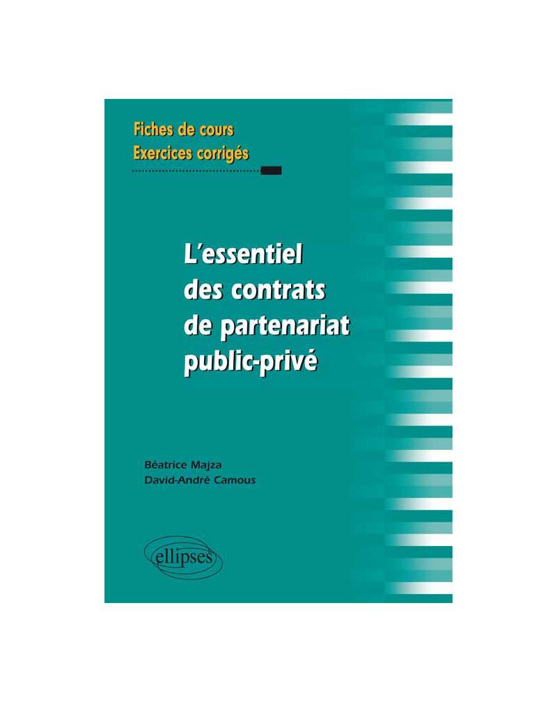 L`essentiel des contrats de partenariat public-privé. Fiches de cours et exercices corrigés