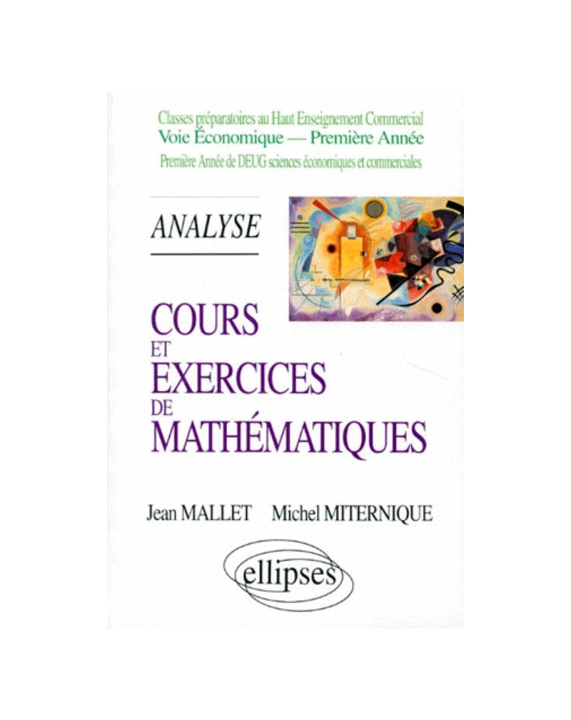 Cours et exercices de mathématiques - Tome 2 - Analyse - HEC voie économique - 1re année