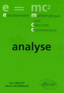 Entraînement aux concours - Exercices corrigés Prépa économique et commerciale - Voie économique analyse