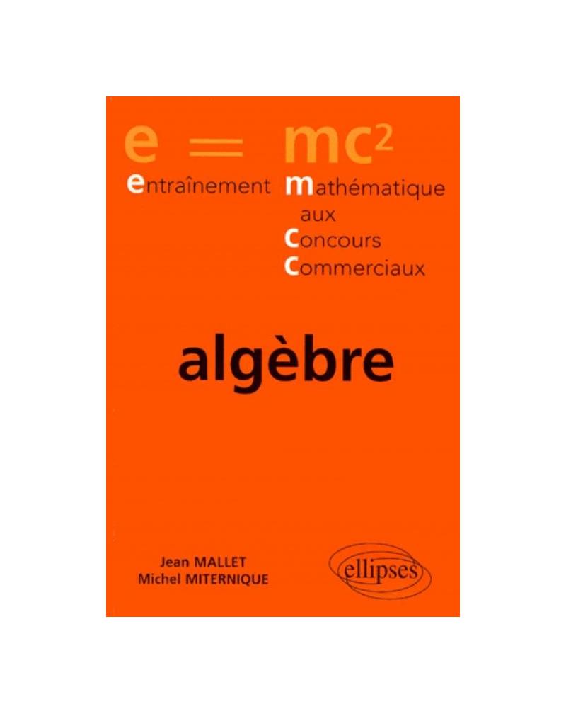 Entraînement au concours - Exercices corrigés Prépa économique et commerciale - voie éco - Algèbre