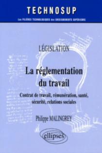 La réglementation du travail - Contrats de travail, rémunération, santé, sécurité, relations sociales - Législation - Niveau A