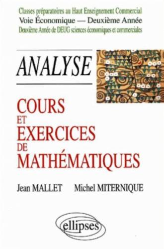 Cours et exercices de mathématiques - Analyse - Tome 5 -  HEC voie économique - 2e année