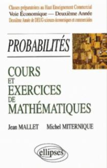 Cours et exercices de mathématiques - Probabilités - Tome 6 - HEC - voie économique - 2e année