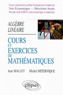 Cours et exercices de mathématiques - Tome 4 - Algèbre linéaire - HEC voie économique - 2e année