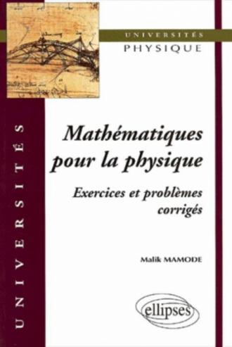 Mathématiques pour la physique - Exercices et problèmes corrigés