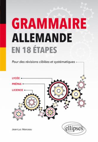 Grammaire allemande en 18 étapes pour des révisions ciblées et systématiques (B2)