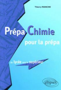 Prépa Chimie pour la prépa, du lycée vers le supérieur