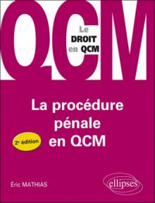 La procédure pénale en QCM - 2e édition