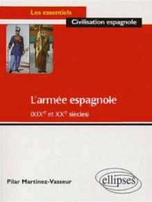 L'armée espagnole - XIXe et  XXe siècles